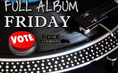 Vote For Full Album Friday 6/30/17